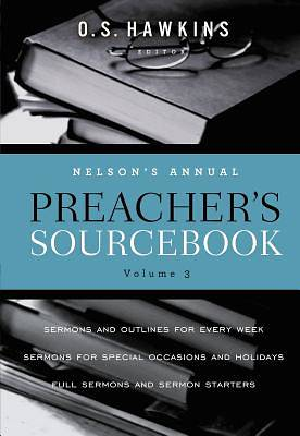 Nelsons Annual Preachers Sourcebook, Volume 3