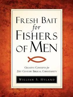 Fresh Bait for Fishers of Men