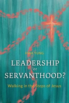 Picture of Leadership or Servanthood?