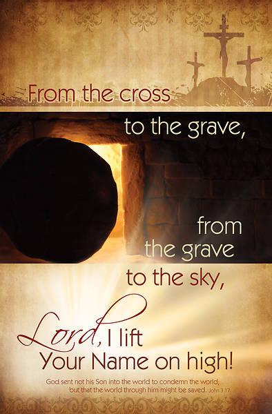 From the Cross to the Grave Easter Bulletin