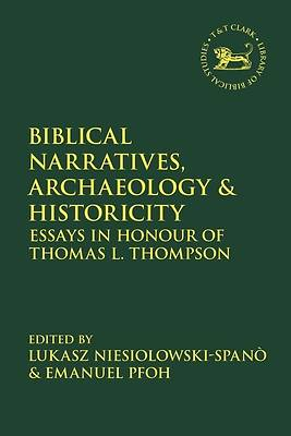 Picture of Biblical Narratives, Archaeology and Historicity