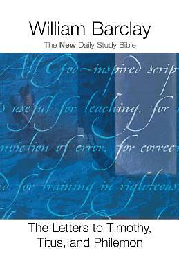 The New Daily Study Bible-The Letters to Timothy Titus and Philemon