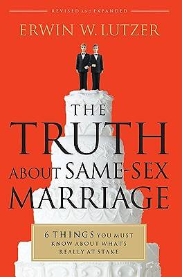 Picture of The Truth about Same-Sex Marriage
