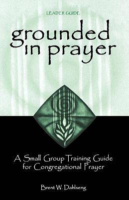 Grounded in Prayer - Leader Guide
