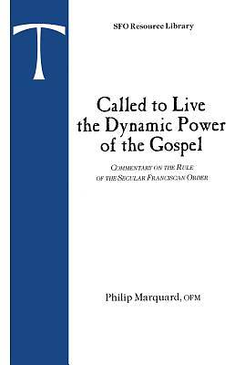 Called to Live the Dynamic Power of the Gospel
