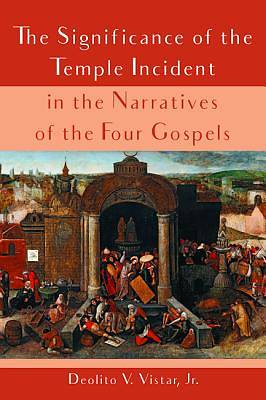 Picture of The Significance of the Temple Incident in the Narratives of the Four Gospels