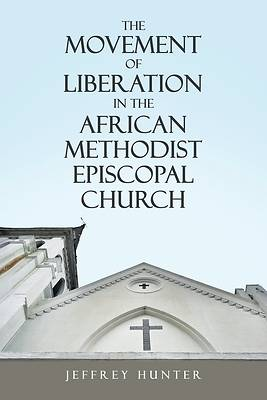 Picture of The Movement of Liberation in the African Methodist Episcopal Church