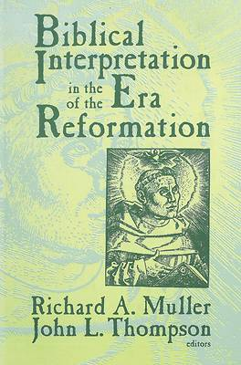 Picture of Biblical Interpretation in the Era of the Reformation
