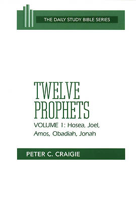 Daily Study Bible - Twelve Prophets Volume 1
