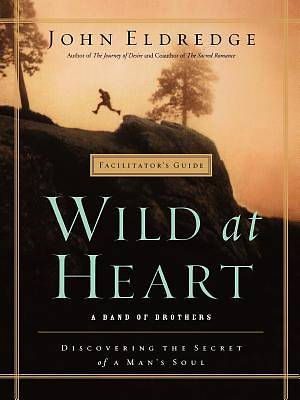 Wild at Heart Facilitators Guide