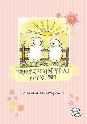 Friendship Is a Happy Place for the Heart