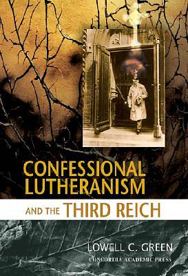 Confessional Lutheranism and the Third Reich