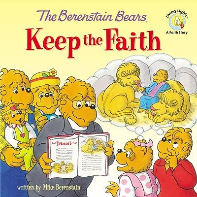 The Berenstain Bears Keep the Faith
