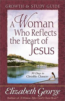 Picture of A Woman Who Reflects the Heart of Jesus Growth & Study Guide