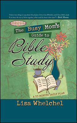 The Busy Moms Guide to Bible Study