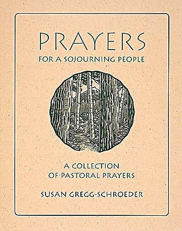 Prayers For A Sojourning People