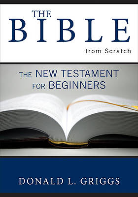 Bible from Scratch New Testament