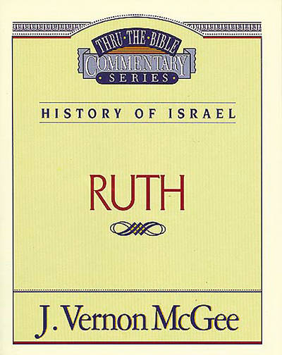 Thru the Bible Commentary - Ruth