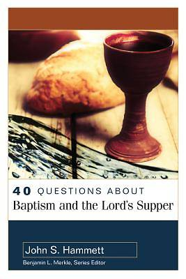 Picture of 40 Questions about Baptism and the Lord's Supper