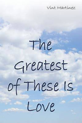 Picture of The Greatest of These Is Love