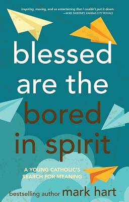 Blessed Are the Bored in Spirit