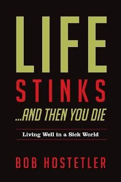 Picture of Life Stinks . . . and Then You Die