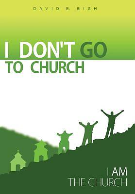 Picture of I Don't Go to Church
