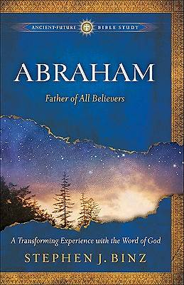 Ancient-Future Bible Study - Abraham