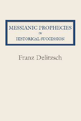 Messianic Prophecies in Historic Succession