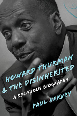 Picture of Howard Thurman and the Disinherited