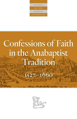 Confessions of Faith in the Anabaptist Tradition 1527a 1660