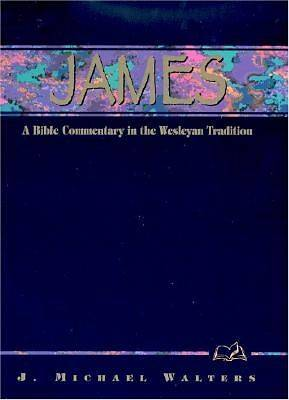 Wesleyan Bible Commentaries:  James