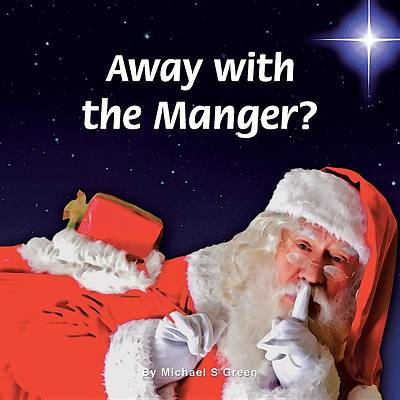 Away with the Manger?