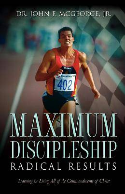 Maximum Discipleship/Radical Results