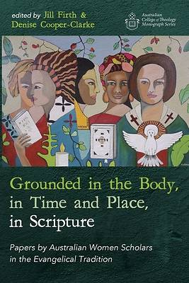 Picture of Grounded in the Body, in Time and Place, in Scripture