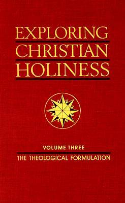 Exploring Christian Holiness, Volume 3