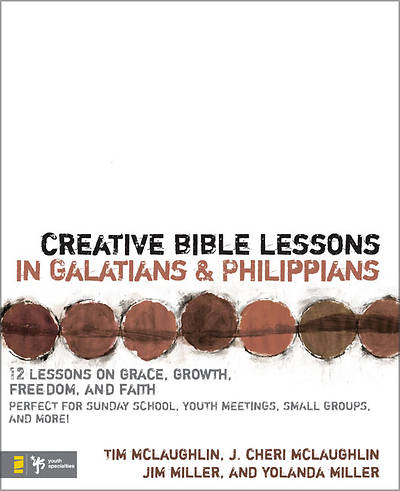 Creative Bible Lessons in Galatians & Philippians