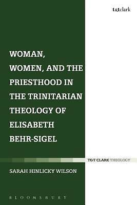 Woman, Women, and the Priesthood in the Trinitarian Theology of Elisabeth Behr-Sigel [ePub Ebook]