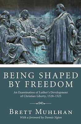 Being Shaped by Freedom [ePub Ebook]