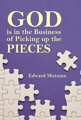 Picture of God Is in the Business of Picking Up the Pieces
