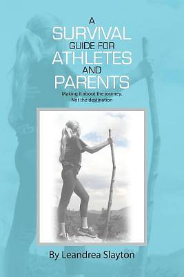 Picture of A Survival Guide for Athletes and Parents
