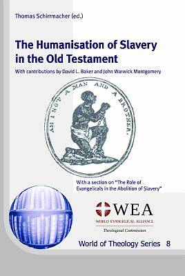 Picture of The Humanisation of Slavery in the Old Testament