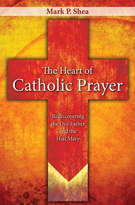 Picture of The Heart of Catholic Prayer