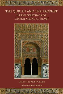 The Quran and the Prophet in the Writings of Shaykh Ahmad Al-Alawi