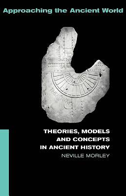 Picture of Theories, Models and Concepts in Ancient History