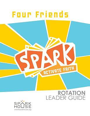 Spark Rotation Four Friends Leader Guide
