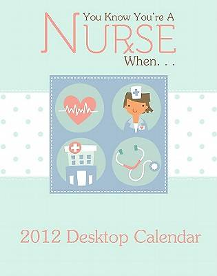 2012 You Know Youre a Nurse When...