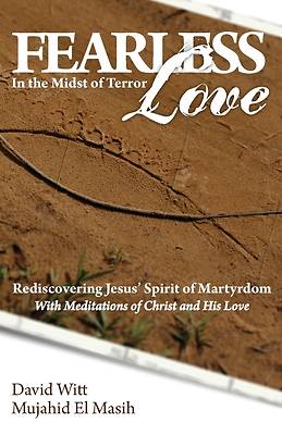 Fearless Love in the Midst of Terror
