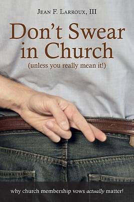 Dont Swear in Church (Unless You Really Mean It!)