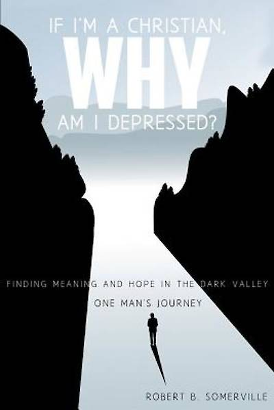 If Im a Christian, Why Am I Depressed?